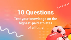 The Ultimate Sports Stars Earnings Quiz