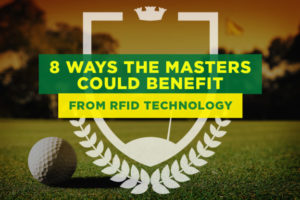8 Ways The Masters Could Benefit from RFID Technology